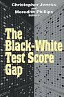 The Black-White Test Score Gap by Brookings Institution (Paperback, 1998)