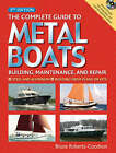 The Complete Guide to Metal Boats: Building, Maintenance, and Repair by Bruce Roberts-Goodson (Hardback, 2006)
