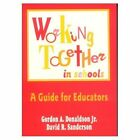 Working Together in Schools: A Guide for Educators by Gordon A. Donaldson, David R. Sanderson (Hardback, 1997)