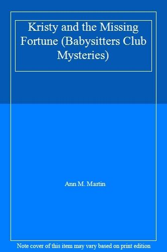 Kristy and the Missing Fortune (Babysitters Club Mysteries),Ann M. Martin
