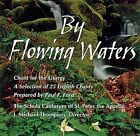 By Flowing Waters: Chant for the Liturgy by J.Michael Thompson (CD-Audio, 1999)