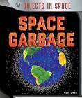 Space Garbage by Ruth Owen (Paperback / softback, 2015)