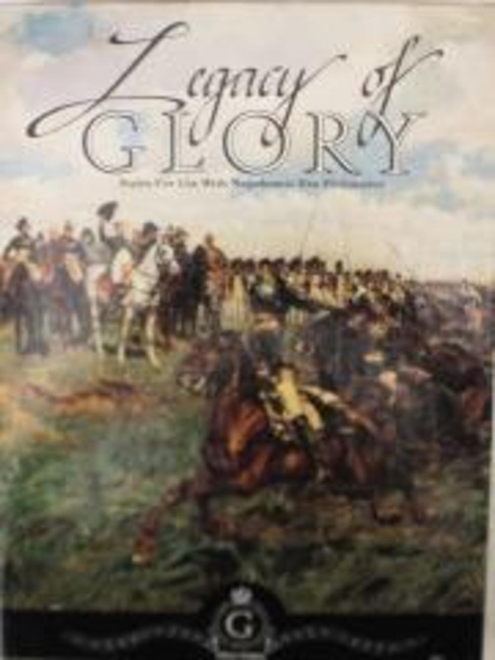 LEGACY OF GLORY - GLORY GAMES - NAPOLEONIC