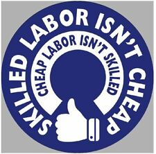 Skilled Labor Isn't Cheap Hard Hat Sticker / Funny Helmet Decal Label Toolbox