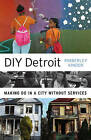DIY Detroit: Making Do in a City Without Services by Kimberley Kinder (Paperback, 2016)