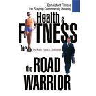 Health & Fitness for the Road Warrior by Kurt Patrick Gutierrez (Paperback / softback, 2003)
