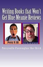 Writing Books That Won't Get Blue Meanie Reviews : How to Avoid People Who...