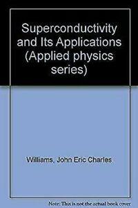 Superconductivity-y-Su-Aplicaciones-Tapa-Dura-John-Eric-Charles-Williams