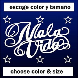 Sticker-Vinilo-Mala-Vida-Escoge-color-y-tamano-Pegatina-Wall-Decall