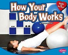 How Your Body Works (Health and Your Body)-ExLibrary