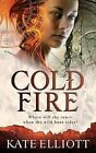 Cold Fire by Kate Elliott (Paperback / softback)