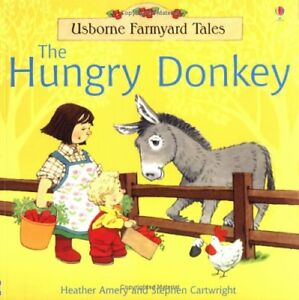 Very Good 0746060513 Paperback The Hungry Donkey Farmyard Tales Heather Amery - Lampeter, United Kingdom - Very Good 0746060513 Paperback The Hungry Donkey Farmyard Tales Heather Amery - Lampeter, United Kingdom
