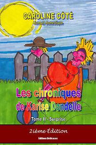 Les-chroniques-de-Karise-Dondelle-Tome-2-Surprise-par-Caroline-Cote