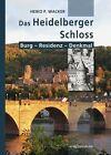 Das Heidelberger Schloss von Heiko Wacker (2012, Gebundene Ausgabe)