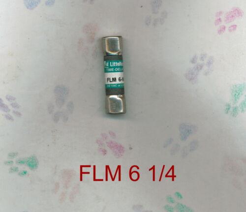 LITTELFUSE FLM6 1//4 TIME DELAY FUSE FLM 6 1//4 AMP 250 VOLT FUSE