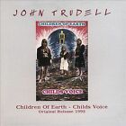 Children of Earth: Child's Voice by John Trudell (CD, 2007, Effective)
