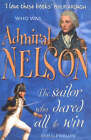 Admiral Nelson: The Sailor Who Dared All to Win by Sam Llewellyn (Paperback, 2004)