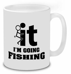 F Ck It I M Going Fishing Funny Fishing Mug Novelty Gift Idea Coffee Tea Ebay