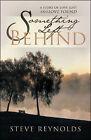Something Left Behind by Steve Reynolds (Paperback, 2009)