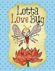 Lotta Love Bug by Melody Agard (Paperback / softback, 2014)