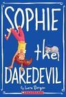 Sophie: Sophie the Daredevil 6 by Lara Bergen (2011, Paperback)