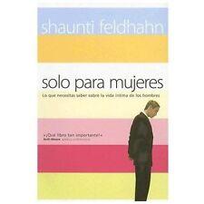 Solo Para Mujeres (Spanish Edition) Feldhahn, Shaunti Books-Acceptable Condition