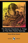 The Warwick Woodlands; Or, Things as They Were Twenty Years Ago (Illustrated Edition) (Dodo Press) by Henry William Herbert (Paperback / softback, 2007)