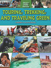 Touring, Trekking and Traveling Green by Diane Dakers (Paperback, 2011)