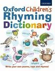Oxford Children's Rhyming Dictionary by Oxford Dictionaries (Mixed media product, 2014)