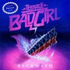 Backwash [Deluxe Edition] by Teenage Bad Girl (CD, Nov-2011, Tri Tone)