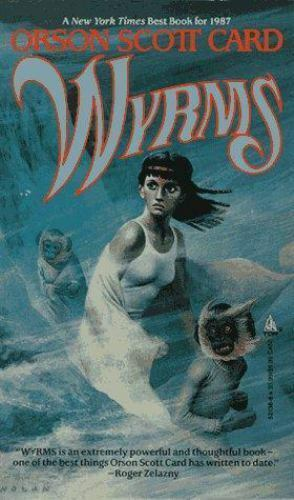Wyrms by Orson Scott Card