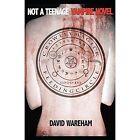 Not a Teenage Vampire Novel by David C. Wareham (Paperback, 2014)