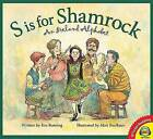 S Is for Shamrock: An Ireland Alphabet by Eve Bunting (Hardback, 2016)