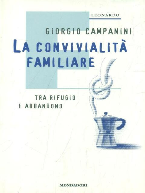 LA CONVIVIALITA' FAMILIARE SCIENZE SOCIALI GIORGIO CAMPANINI MONDADORI 1999.