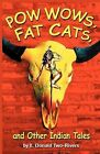 Powwows, Fat Cats, and Other Indian Tales by E Donald Two-Rivers (Paperback / softback, 2009)