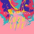 Lush Life von Zara Larsson (2015)