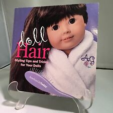 American Girl Doll Hair Styling Tips And Tricks For Your Dolls Book-B3