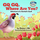GQ GQ. Where are You?: Adventures of a Gambel's Quail by Sharon I. Ritt (Paperback, 2013)