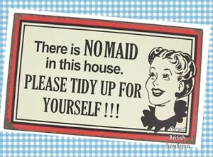 Truly-Funny-Retro-Wall-Sign-Womens-Humour-034-There-Is-No-Maid-In-This-House-034
