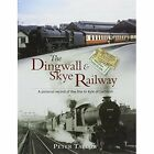The Dingwall & Skye Railway: A Pictorial Record of the Line to Kyle of Lochalsh by Crecy Publishing (Hardback, 2016)