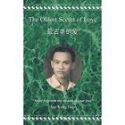 Oldest Secret of Love Never Forgotten The Wisdom in Your Eyes 9781449003012