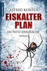 Eiskalter Plan von Astrid Korten (2015, Taschenbuch)
