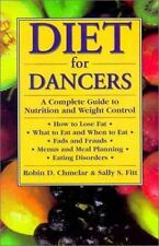 Diet for Dancers: A Complete Guide to Nutrition and Weight Control, Robin D. Chm