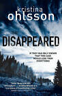 The Disappeared by Kristina Ohlsson (Hardback, 2013)