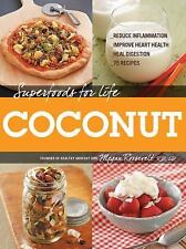 Superfoods for Life, Coconut: - Reduce Inflammation - Improve Heart-ExLibrary