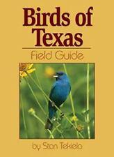 Bird Identification Guides: Birds of Texas Field Guide by Stan Tekiela (2004, Paperback)