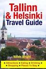 Tallinn & Helsinki Travel Guide  : Attractions, Eating, Drinking, Shopping & Places to Stay by Nicole Wright (Paperback / softback, 2014)