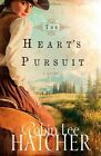 The Heart's Pursuit by Robin Lee Hatcher (Paperback, 2014)