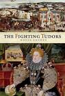 The Fighting Tudors by David Loades (Hardback, 2009)