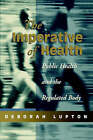 The Imperative of Health: Public Health and the Regulated Body by Deborah Lupton (Paperback, 1995)